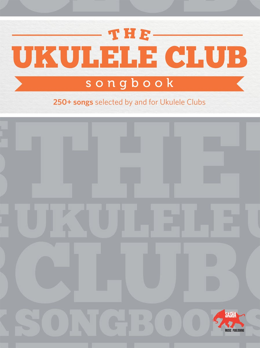 UKULELE CLUB SONGBOOK /  (SASHA)