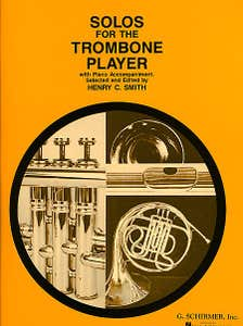 Solos For The Trombone Player (Schirmer)