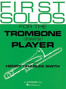 first solos for the trombone player trombone/piano / SMITH (SCHIRMER)