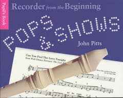 RECORDER FROM THE BEGINNING POPS/SHOWS - PUPIL'S BOOK / PITTS (CHESTER)