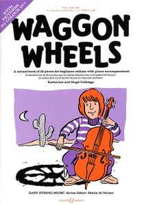 WAGGON WHEELS CELLO/PIANO / COLLEDGE K & H (BOOSEY HAWKES)