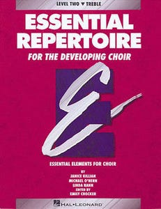 Essential Repertoire for the Developing Choir - Level Two Treble Student Book (HAL LEONARD)
