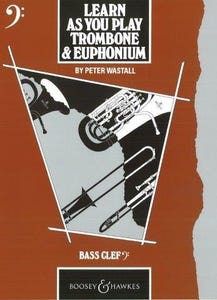 Learn As You Play Trombone and Euphonium - Bass Cleff